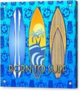 Born To Surf And Tiki Masks Acrylic Print