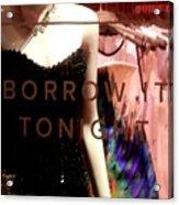 Borrowed Tomorrows Acrylic Print