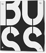Boss-1 Acrylic Print