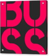 Boss-2 Acrylic Print