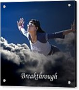 Breakthrough Acrylic Print