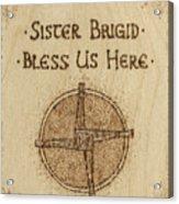Brigid's Cross Blessing Woodburned Plaque Acrylic Print