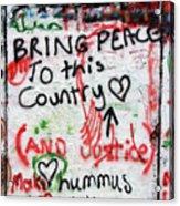 Bring Peace Acrylic Print