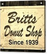Britt's Donut Shop Sign 3 Acrylic Print