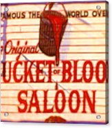 Bucket Of Blood Saloon Acrylic Print