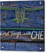 Built Ford Tough With Chevy Stuff Acrylic Print