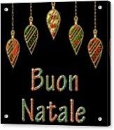 Buon Natale Italian Merry Christmas Acrylic Print