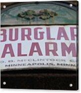 Burglar Alarm Acrylic Print