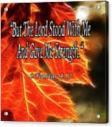 But The Lord Stood With Me Acrylic Print
