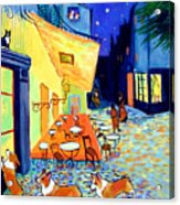Cafe Terrace At Night - After Van Gogh With Corgis Acrylic Print