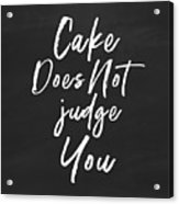 Cake Does Not Judge- Art By Linda Woods Acrylic Print