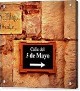 Calle Del 5 De Mayo - Street Sign, Oaxaca Acrylic Print
