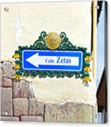 Calle Zetas Sign, Cusco, Peru Acrylic Print