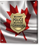 Canadian Forces Military Police C F M P  -  M P Officer Id Badge Over Canadian Flag Acrylic Print