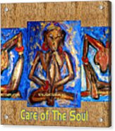 Care Of The Soul Acrylic Print
