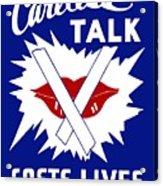 Careless Talk Costs Lives  Acrylic Print