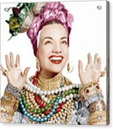 Carmen Miranda, Ca. Late 1940s Acrylic Print