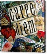 Carpe Diem Acrylic Print