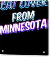 Cat Lover From Minnesota 2 Acrylic Print