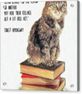 Cat Quote By Ernest Hemingway Acrylic Print