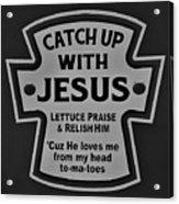 Catch Up With Jesus B W Acrylic Print