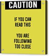 Caution Sign Acrylic Print
