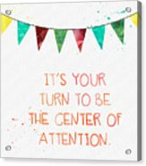 Center Of Attention- Card Acrylic Print