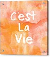 C'est La Vie Acrylic Print