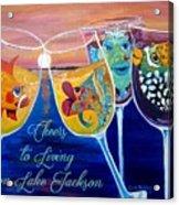 Cheers To Living On Lake Jackson Acrylic Print