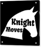 Chess Player Gift Knight Moves Horse Lover Chess Lover Acrylic Print