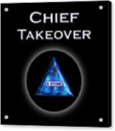 Chief Takeover Acrylic Print