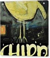 Chirp Acrylic Print
