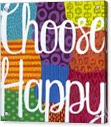 Choose Happy Acrylic Print