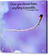 Choose Hope Acrylic Print