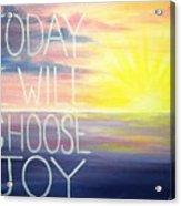 Choose Joy Acrylic Print