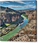 Cliff View Of Big Bend Texas National Park And Rio Grande Text Big Bend Texas Acrylic Print