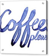 Coffee Please Acrylic Print