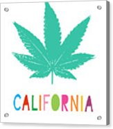 Colorful California Cannabis- Art By Linda Woods Acrylic Print