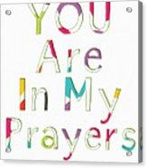 Colorful Prayers- Art By Linda Woods Acrylic Print