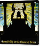 Come Boldly To The Throne Of Grace Acrylic Print