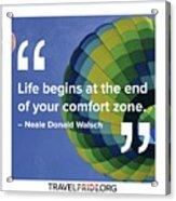Comfort Zone Acrylic Print