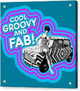 Cool, Groovy And Fab Acrylic Print