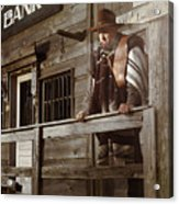 Cowboy Waiting Outside Of A Bank Building Acrylic Print