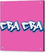 Cra Cra Tee Acrylic Print