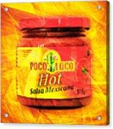 Crazy Chicken Poco Loco Hot Salsa Mexicana 20160213 Square Acrylic Print