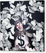 Crazy Clown Excited To Hold A Bag Of Money Acrylic Print