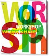 Creative Title - Workshop Acrylic Print