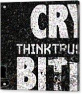 Cry Or Bite Acrylic Print