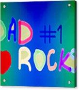 Dad Rocks Acrylic Print by Raul Diaz