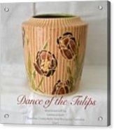Dance Of The Tulips Acrylic Print
